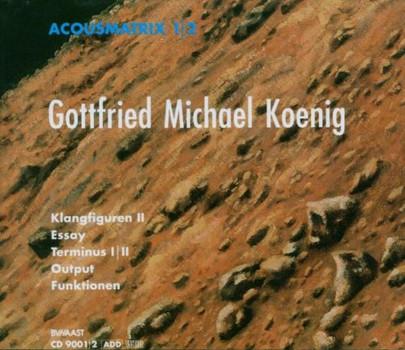 Gottfried Michael König - Acousmatrix 1/2