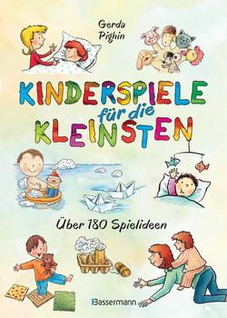 Kinderspiele für die Kleinsten. Über 180 Spielideen für Babys und Kleinkinder von 0 bis 3 Jahren - Gerda Pighin  [Gebundene Ausgabe]