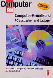 Computer Grundkurs 1. PC auspacken und loslegen - -