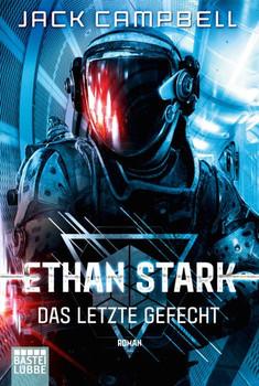 Ethan Stark - Das letzte Gefecht. Roman - Jack Campbell  [Taschenbuch]