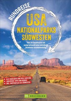 Rundreise USA Nationalparks Südwesten. 24 kombinierbare Touren zu allen Highlights; Insidertipps - Ausflüge - Übernachtungsmöglichkeiten - Marion Landwehr  [Taschenbuch]