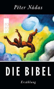 Die Bibel - Péter Nádas  [Taschenbuch]