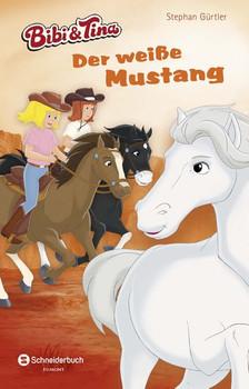 Bibi & Tina - Der weiße Mustang - Gürtler, Stephan