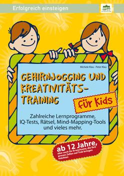 Gehirnjogging und Kreativitätstraining: Erfolgreich einsteigen! - Michele Klau