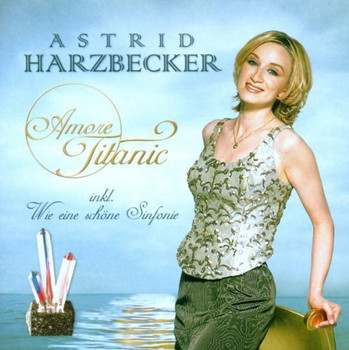 Astrid Harzbecker - Amore Titanic(New Version)
