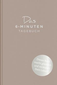 Das 6-Minuten-Tagebuch (pfefferbraun). Ein Buch, das dein Leben verändert - Dominik Spenst  [Gebundene Ausgabe]