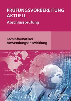 Prüfungsvorbereitung aktuell - Fachinformatiker Anwendungsentwicklung. Abschlussprüfung - Annette Schellenberg  [Taschenbuch]