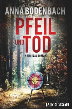 Pfeil und Tod - Anna Bodenbach  [Taschenbuch]