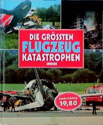 Die grössten Flugzeugkatastrophen