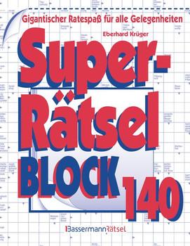 Superrätselblock 140. Gigantischer Ratespaß für alle Gelegenheiten - Eberhard Krüger  [Taschenbuch]