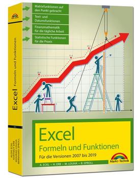 Excel Formeln und Funktionen für 2019, 2016, 2013, 2010 und 2007: - neueste Version. Topseller Vorauflage - Alois Eckl  [Gebundene Ausgabe]