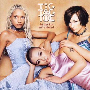 Tic Tac Toe - Ist der Ruf Erst Ruiniert...