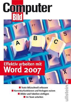 Effektiv arbeiten mit Word 2007: Texte rasch erfassen und formatieren - Korrekturfunktionen nutzen - Vorlagen einsetzen - Bilder und Tabellen einfügen - Im Team mit Word arbeiten - Prinz