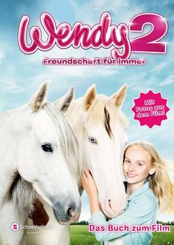Wendy 2 - Freundschaft für immer. Das Buch zum Film - Mark Stichler  [Gebundene Ausgabe]