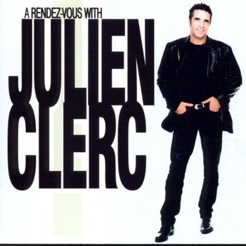 Julien Clerc - Rendez-Vous With Julien Clerc