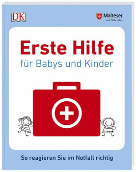Erste Hilfe für Babys und Kinder. So reagieren Sie im Notfall richtig - Malteser  [Taschenbuch]