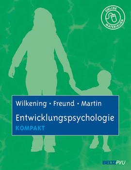 Entwicklungspsychologie kompakt: Mit Online-Materialien - Friedrich Wilkening