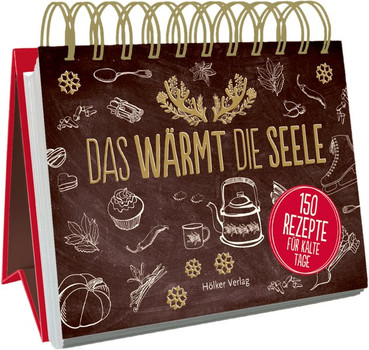 Das wärmt die Seele: 150 Rezepte für kalte Tage - Boss-Teichmann, Claudia