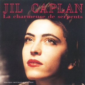 Jil Caplan - La Charmeuse de Serpents