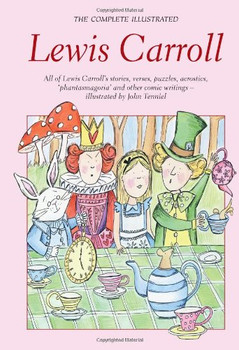 Complete Illustrated Lewis Carroll (Wordsworth Classics) - Lewis Carroll