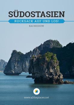 Südostasien: Rucksack auf und los! - Hochow, Kai