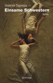 Einsame Schwestern - Ekaterine Togonidze  [Gebundene Ausgabe]
