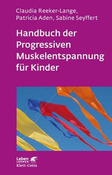 Handbuch der Progressiven Muskelentspannung für Kinder - Sabine Seyffert  [Taschenbuch]