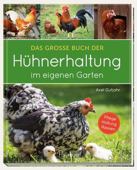 Das große Buch der Hühnerhaltung im eigenen Garten - Axel Gutjahr  [Gebundene Ausgabe]