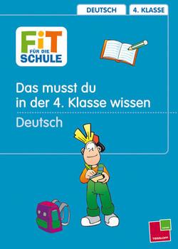 Fit für die Schule, Das musst du im 4. Schuljahr wissen, Deutsch: Das musst du im 4. Schuljahr wissen. Grammatik, Rechtschreibung, Aufsatz - Peter Kohring