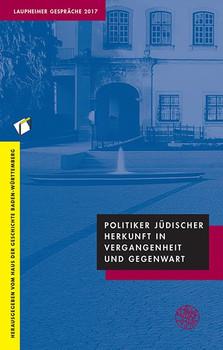 Politiker jüdischer Herkunft in Vergangenheit und Gegenwart. Laupheimer Gespräche 2017 [Taschenbuch]