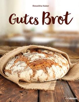 Gutes Brot - Roswitha Huber  [Gebundene Ausgabe]