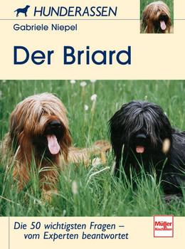 Der Briard. Hunderassen. - Gabriele Niepel