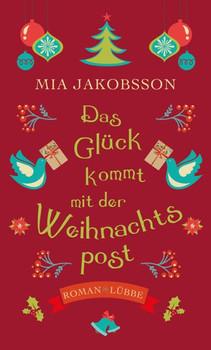 Das Glück kommt mit der Weihnachtspost. Roman - Mia Jakobsson  [Gebundene Ausgabe]