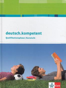 deutsch.kompetent: Qualifikationsphase / Kursstufe - Oberstufe [Gebundene Ausgabe]