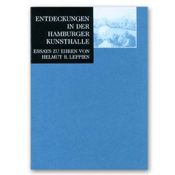 Entdeckungen in der Hamburger Kunsthalle: Essays zu Ehren von Helmut R. Leppien - Zbikowski, Dörte