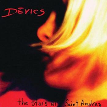 Devics - The Stars at Saint Andre