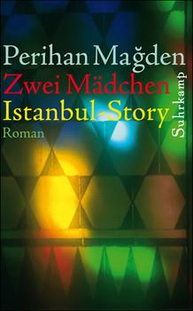 Zwei Mädchen: Istanbul-Story - Perihan Magden