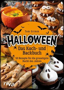 Halloween. Das Koch- und Backbuch. 50 Rezepte für die gruseligste Nacht des Jahres - Tom Grimm  [Gebundene Ausgabe]