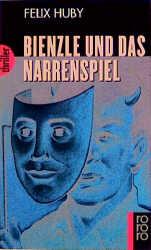 Bienzle und das Narrenspiel. - Felix Huby