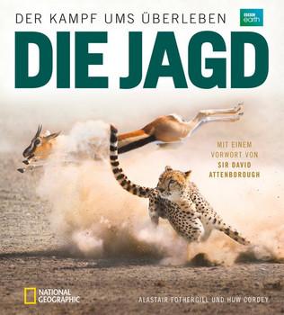 Die Jagd: Der Kapf ums Überleben - Alastair Fothergill & Huw Cordey [Gebundene Ausgabe]