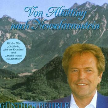 Günther Behrle - Von Altötting Nach Neuschwanst