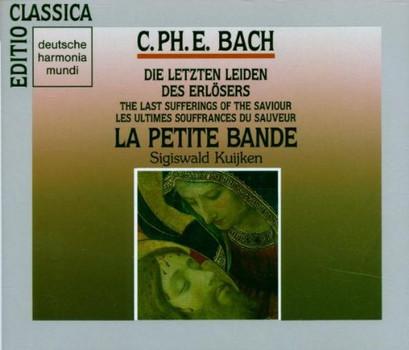 Collegium Vocale Gent - C.P.E. Bach: Die letzten Leiden des Erlösers