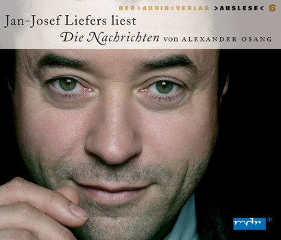Die Nachrichten. 4 CDs: Gekürzte Lesung - Alexander Osang