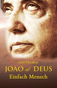 Joao de Deus, Einfach Mensch - Thackray, Gail