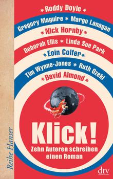 Klick!: Zehn Autoren schreiben einen Roman - Margo Lanagan