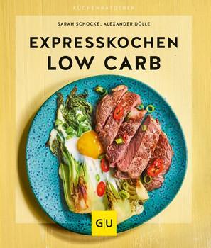 Expresskochen Low Carb - Alexander Dölle  [Taschenbuch]