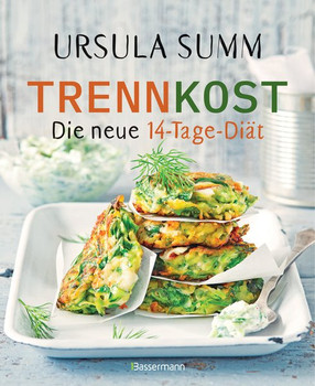 Trennkost - Die neue 14-Tage-Diät. Rezepte für mehr Genuss und weniger Kilos - Ursula Summ  [Gebundene Ausgabe]