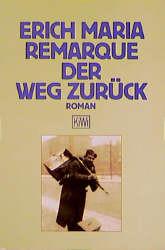 Der Weg zurück. Roman. - Erich M. Remarque