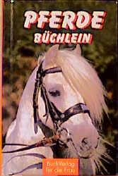 Pferde-Büchlein - Heike van Braak