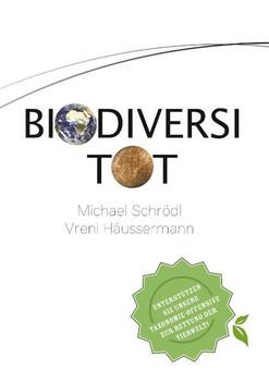 BiodiversiTOT - Die globale Artenvielfalt jetzt entdecken, erforschen und erhalten. Unterstützen Sie unsere Taxonomie-Offensive zur Rettung der Tierwelt! - Michael Schrödl  [Taschenbuch]